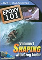 Epoxy Shaping 101 with Greg Loehr