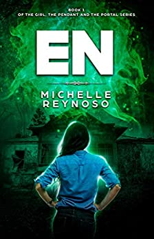 EN: A Girl Energy-Bending between Worlds (The Girl, the Pendant & the Portal Book 1) by [Reynoso, Michelle]