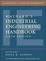Maynard's Industrial Engineering Handbook, 6/e (McGraw-Hill Standard Handbooks)