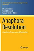 Anaphora Resolution: Algorithms, Resources, and Applications (Theory and Applications of Natural Language Processing)
