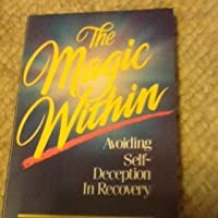 The Magic Within: Avoiding Self-Deception in Recovery