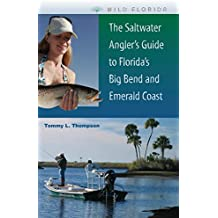The Saltwater Angler's Guide to Florida's Big Bend and Emerald Coast