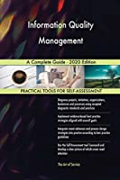 Information Quality Management A Complete Guide - 2020 Edition