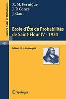 Ecole d'Été de Probabilites de Saint-Flour IV, 1974 (Lecture Notes in Mathematics)
