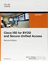 Cisco ISE for BYOD and Secure Unified Access (2nd Edition) (Networking Technology: Security)