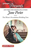 The Prince's Scandalous Wedding Vow (Harlequin Presents)