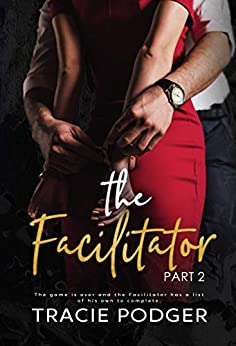 The Facilitator, part 2 by [Podger, Tracie]