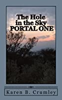 The Hole in the Sky: Portal One