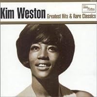 Kim Weston - Greatest Hits & Rare Classics by Kim Weston (2009-03-24)