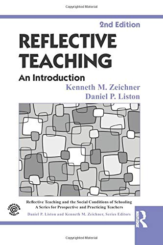 Download Reflective Teaching (Reflective Teaching and the Social Conditions of Schooling Series) 0415826616