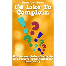 I'd like to complain - Getting more than 'sorry' when things go wrong