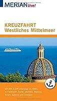 MERIAN live! Reisefuehrer Kreuzfahrt westliches Mittelmeer: Mit Kartenatlas im Buch und Extra-Karte zum Herausnehmen