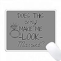 このリングは私を灰色の背景を持つ黒と結婚させるように見せますか? PC Mouse Pad パソコン マウスパッド