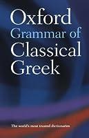 Oxford Grammar of Classical Greek【洋書】 [並行輸入品]