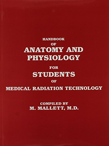 Download Handbook of Anatomy and Physiology for Students of Medical Radiation Technology 091697300X