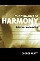 The Dynamics of Harmony: Principles and Practice