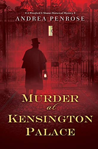 Murder at Kensington Palace (A Wrexford & Sloane Mystery Book 3) by [Penrose, Andrea]