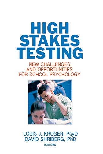 High Stakes Testing: New Challenges and Opportunities for School Psychology (English Edition)