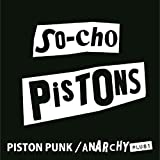 THE VERY BEST OF THE SO-CHO PISTONS PISTON PUNK/ANARCHY+1