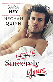 Love Sincerely Yours by [Quinn, Meghan, Ney, Sara]