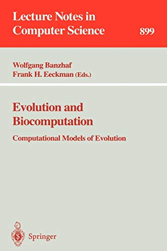 Download Evolution and Biocomputation: Computational Models of Evolution (Lecture Notes in Computer Science) 3540590463