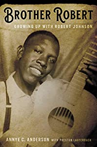 Brother Robert: Growing Up with Robert Johnson (English Edition)