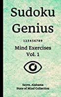 Sudoku Genius Mind Exercises Volume 1: Sayre, Alabama State of Mind Collection