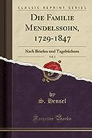 Die Familie Mendelssohn, 1729-1847, Vol. 2: Nach Briefen Und Tagebuechern (Classic Reprint)
