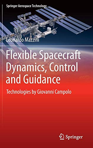 Download Flexible Spacecraft Dynamics, Control and Guidance: Technologies by Giovanni Campolo (Springer Aerospace Technology) 331925538X