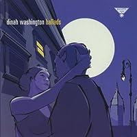 Ballads: Dinah Washington by Dinah Washington (2002-03-26)