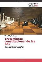 Tratamiento constitucional de las FAS: Caso particular español