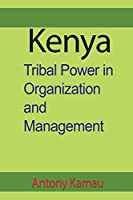 Kenya: Tribal Power in Organization and Management