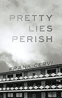 Pretty Lies Perish by [Cervi, Frank]