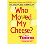 [(Who Moved My Cheese? For Teens )] [Author: Spencer Johnson] [Nov-2005]