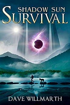 Shadow Sun Survival: Shadow Sun Book One by [Willmarth, Dave]