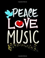 """Peace Love Music: Cute Music Festival Lovers Blank Sketchbook to Draw and Paint (110 Empty Pages, 8.5"""" x 11"""")"""