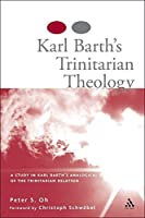 Karl Barth's Trinitarian Theology: A Study in Karl Barth's Analogical Use of the Trinitarian Relation