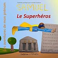 Samuel le Superhéros: Les aventures de mon prénom