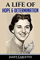 A Life Of Hope & Determination