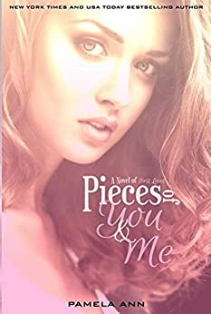 Pieces of You & Me by [Ann, Pamela]