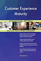 Customer Experience Maturity A Complete Guide - 2019 Edition