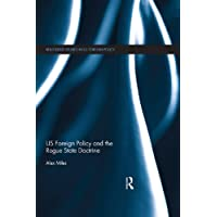 US Foreign Policy and the Rogue State Doctrine (Routledge Studies in US Foreign Policy)
