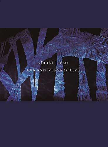 大貫妙子 40th ANNIVERSARY LIVE (Bl...