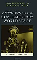 Antigone on the Contemporary World Stage (Classical Presences)