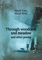 Through Woodland and Meadow and Other Poems