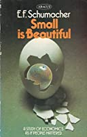 Small is Beautiful: Study of Economics as If People Mattered (Abacus Books)