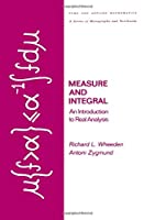 Measure and Integral: An Introduction to Real Analysis (Chapman & Hall/CRC Pure and Applied Mathematics)