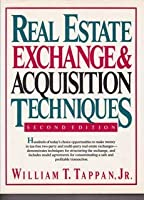 Real Estate Exchange and Acquisition Techniques