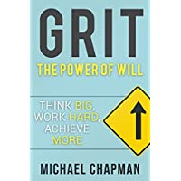 Grit: Think Big, Work Hard, Achieve More: Self-Discipline Tips to Improve your Life (Seld-Discipline) (English Edition)