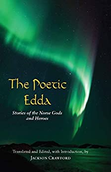 The Poetic Edda: Stories of the Norse Gods and Heroes (Hackett Classics) by [Crawford, Jackson]